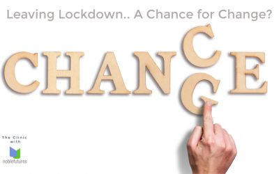 Life after Lockdown – A Chance for Change?