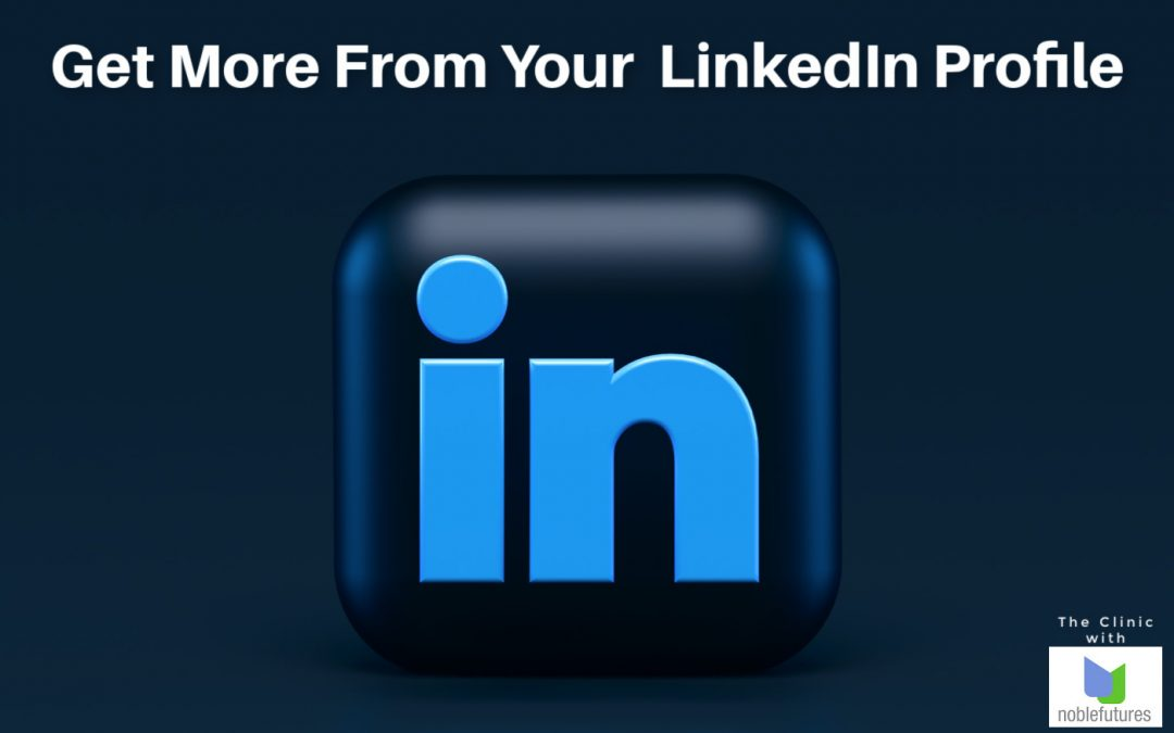 Get More From Your LinkedIn Profile